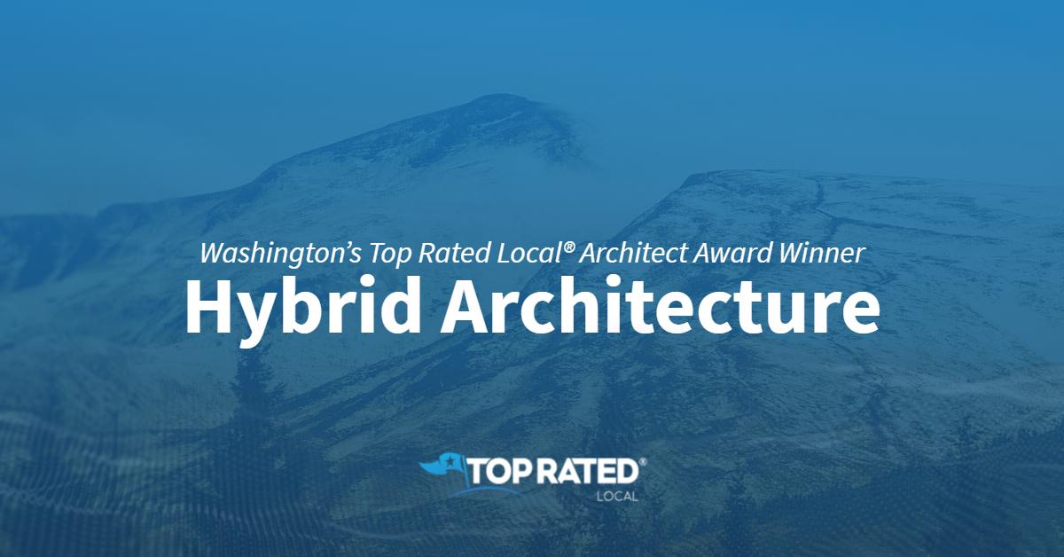 Washington's Top Rated Local® Architect Award Winner: Hybrid Architecture