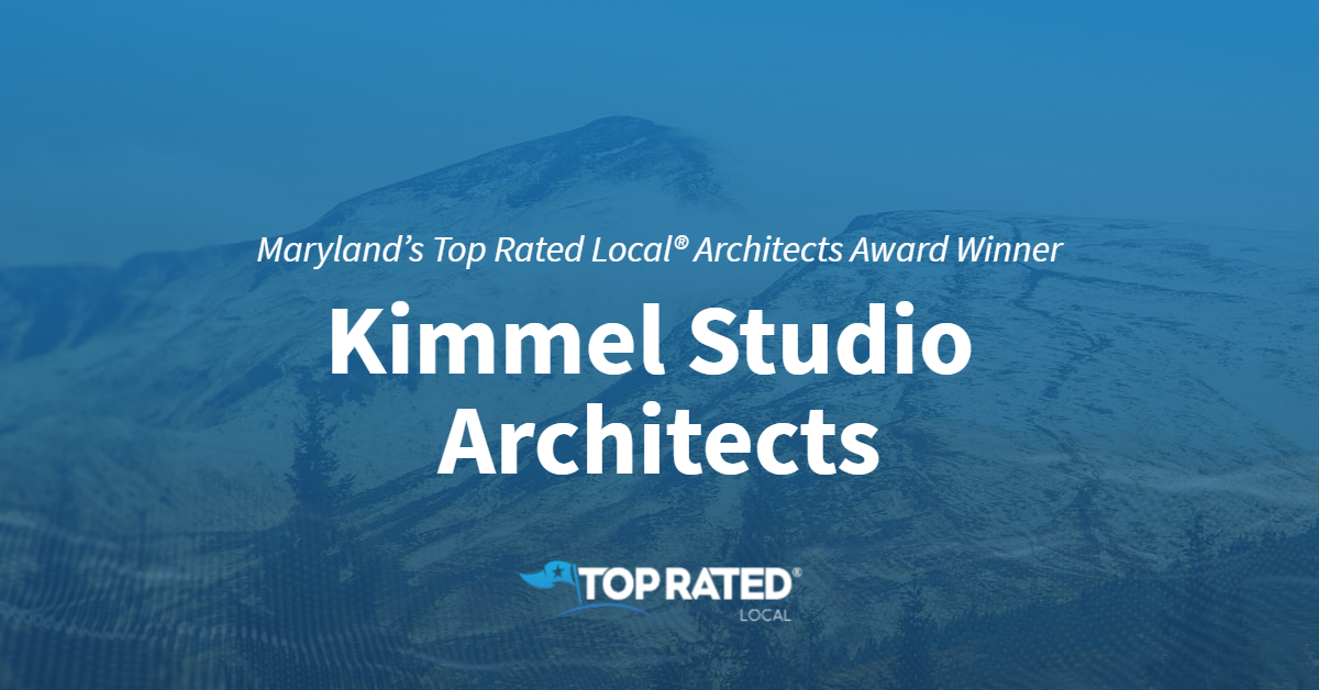 Maryland's Top Rated Local® Architects Award Winner: Kimmel Studio Architects