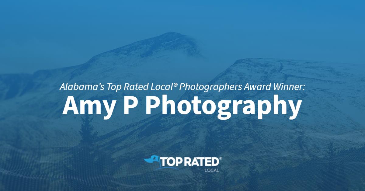 Alabama's Top Rated Local® Photographers Award Winner: Amy P Photography