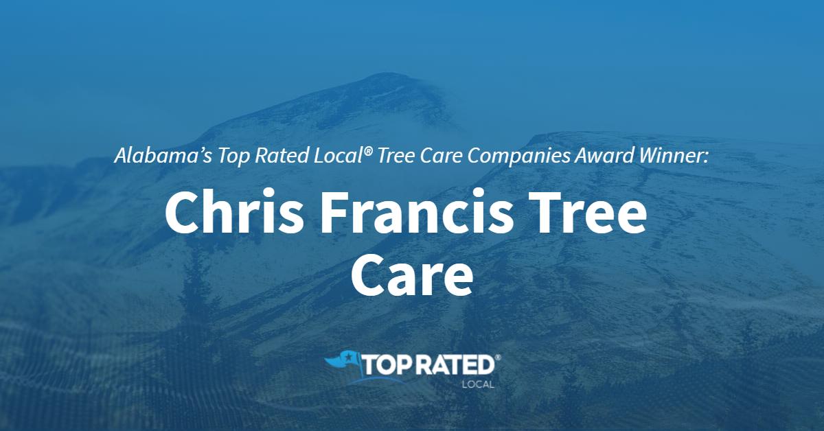 Alabama's Top Rated Local® Tree Care Companies Award Winner: Chris Francis Tree Care