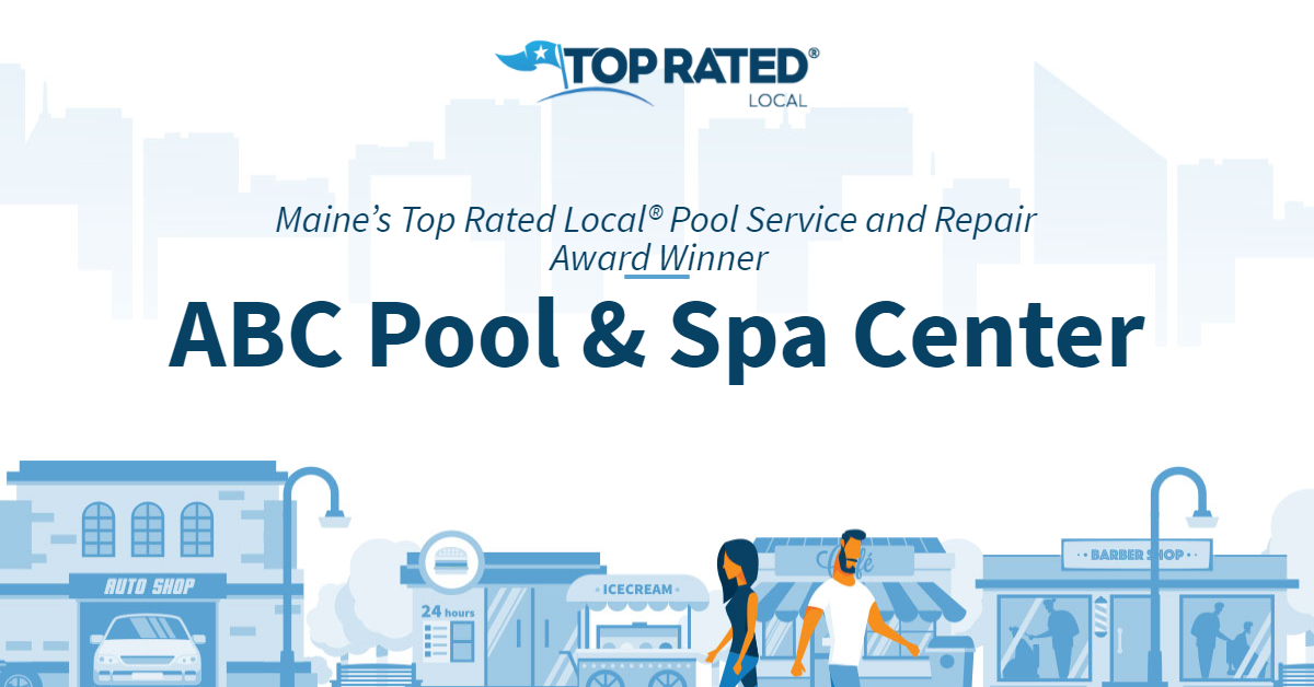 Maine's Top Rated Local® Pool Service and Repair Award Winner: ABC Pool & Spa Center