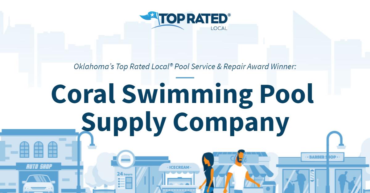 Oklahoma's Top Rated Local® Pool Service & Repair Award Winner: Coral Swimming Pool Supply Company