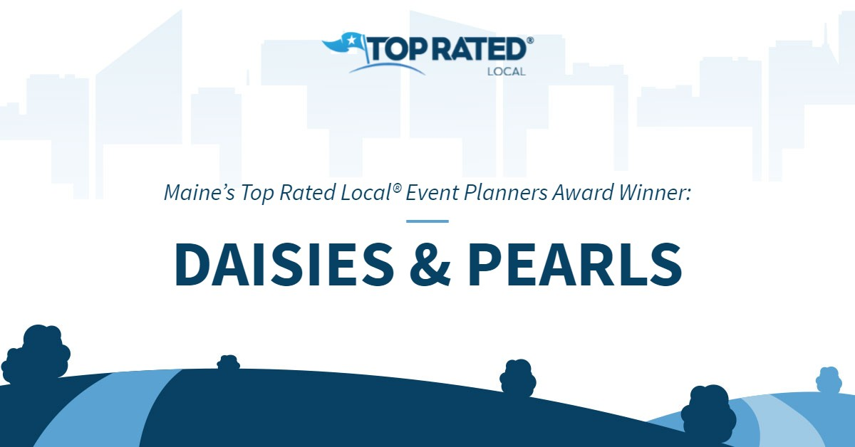 Maine's Top Rated Local® Event Planners Award Winner: DAISIES & PEARLS
