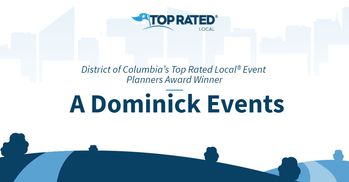 District of Columbia's Top Rated Local® Event Planners Award Winner: A Dominick Events