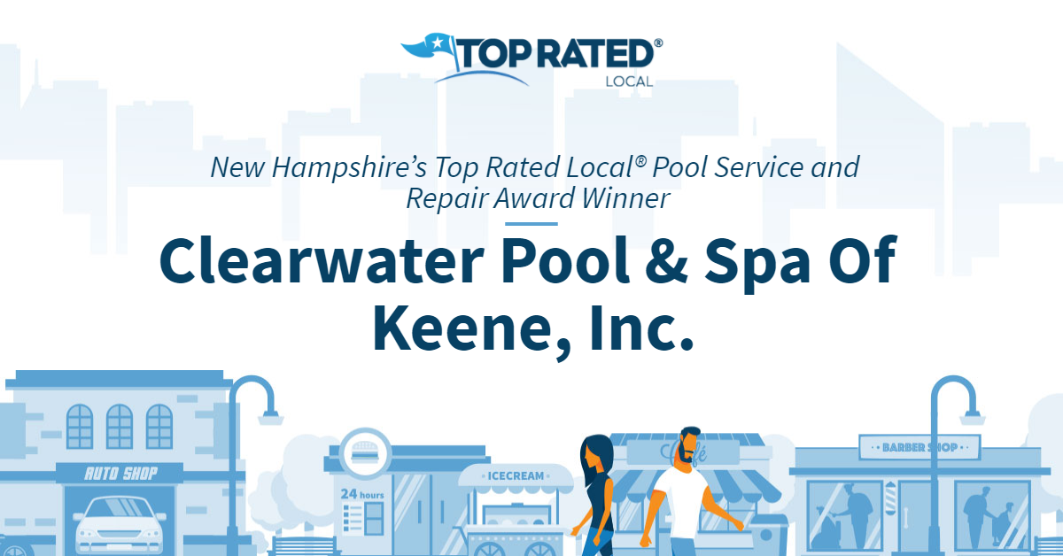New Hampshire's Top Rated Local® Pool Service and Repair Award Winner: Clearwater Pool & Spa Of Keene, Inc.