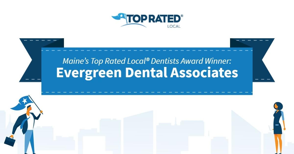 Maine's Top Rated Local® Dentists Award Winner: Evergreen Dental Associates