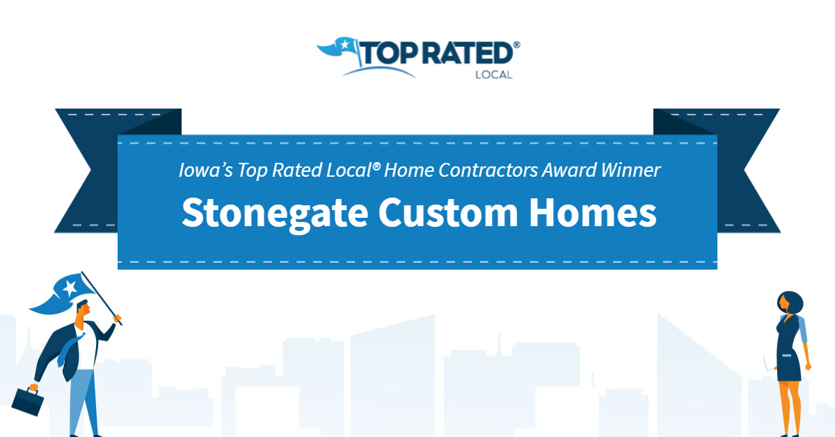 Iowa's Top Rated Local® Home Contractors Award Winner: Stonegate Custom Homes