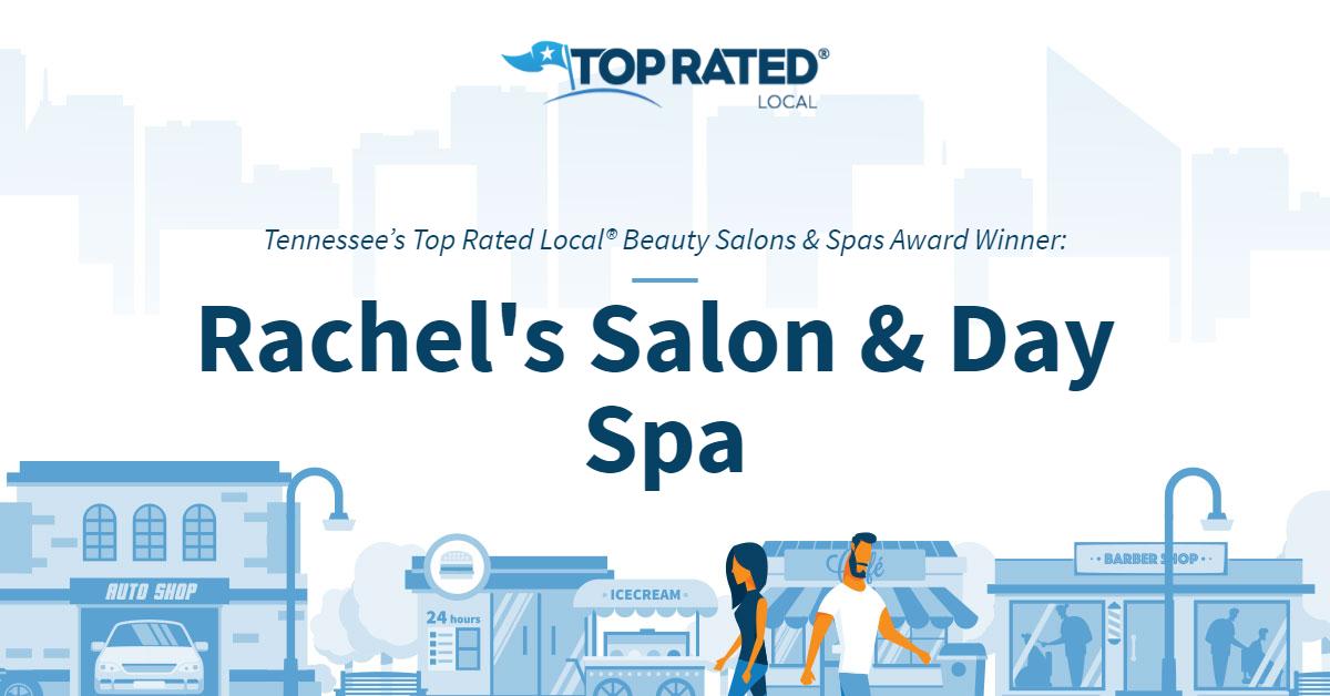 Tennessee's Top Rated Local® Beauty Salons & Spas Award Winner: Rachel's Salon & Day Spa