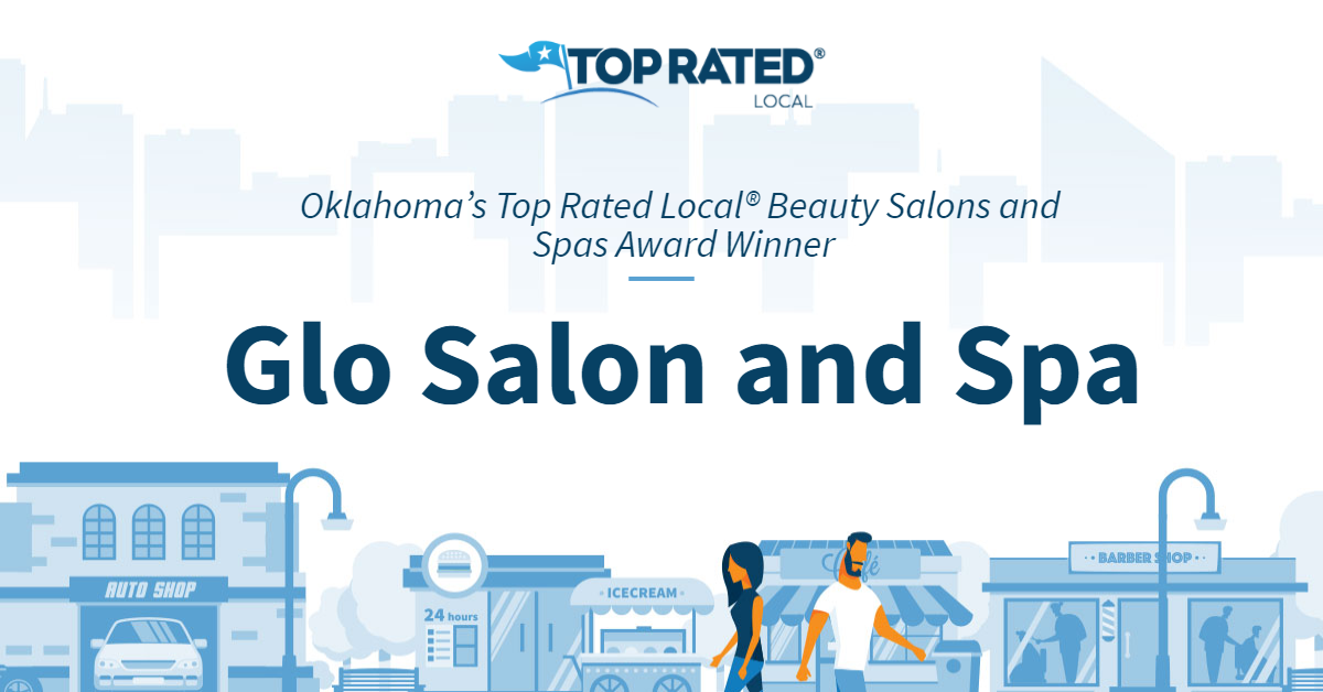 Oklahoma's Top Rated Local® Beauty Salons and Spas Award Winner: Glo Salon and Spa