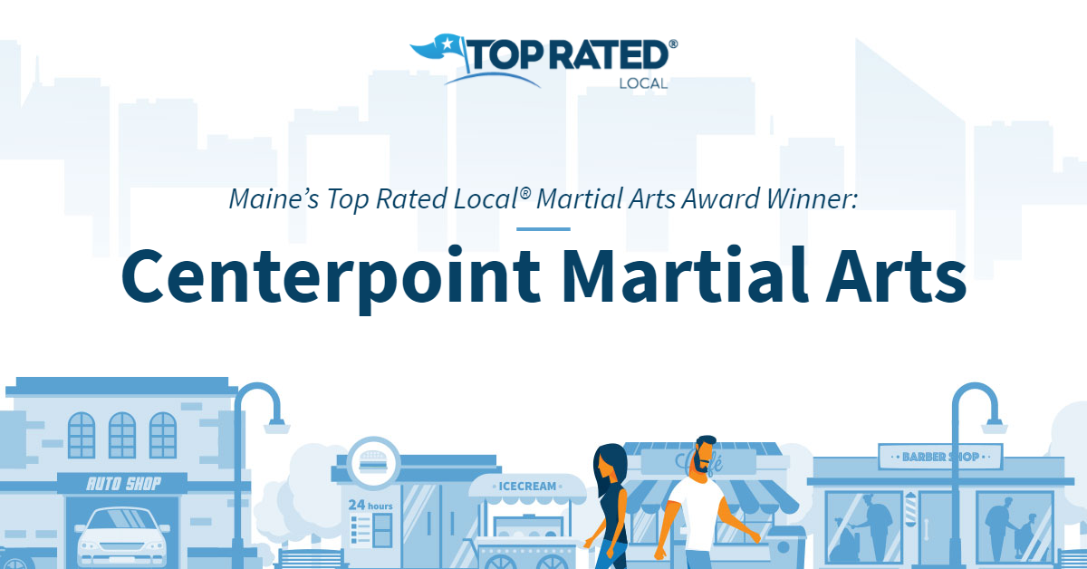 Maine's Top Rated Local® Martial Arts Award Winner: Centerpoint Martial Arts