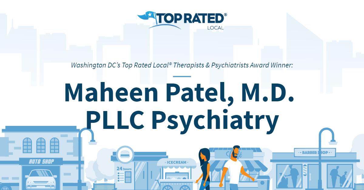 Washington DC's Top Rated Local® Therapists & Psychiatrists Award Winner: Maheen Patel, M.D. PLLC Psychiatry