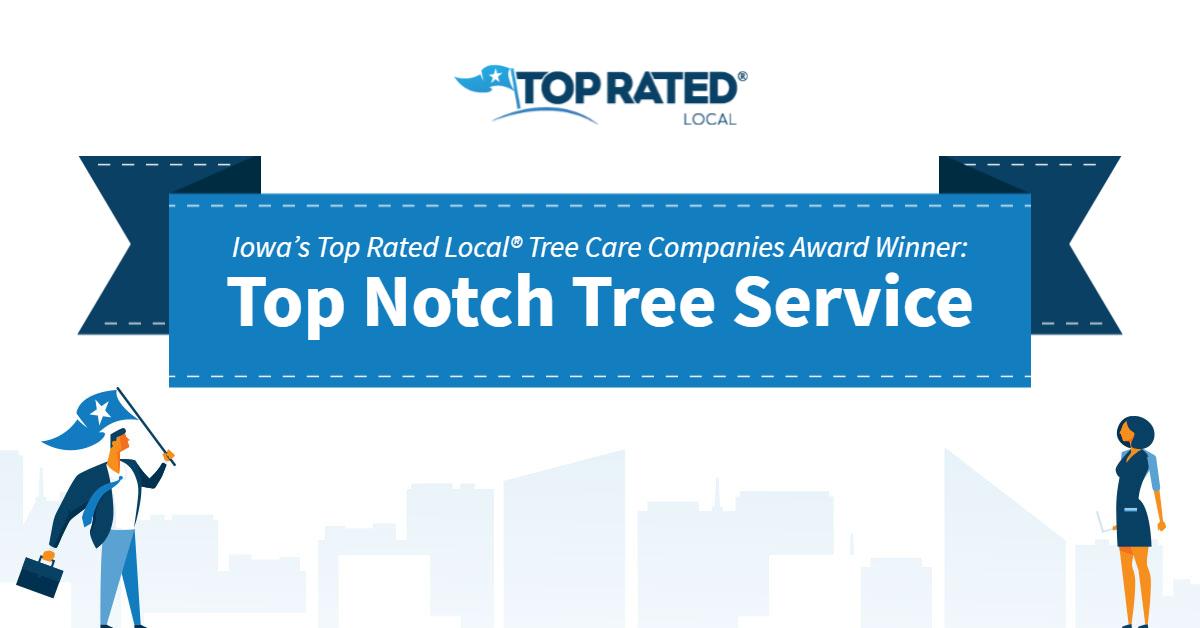 Iowa's Top Rated Local® Tree Care Companies Award Winner: Top Notch Tree Service