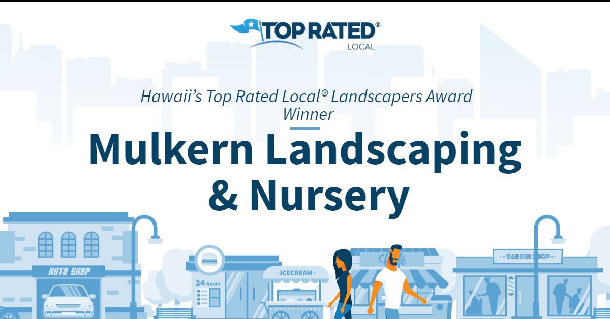 Hawaii's Top Rated Local® Landscapers Award Winner: Mulkern Landscaping & Nursery