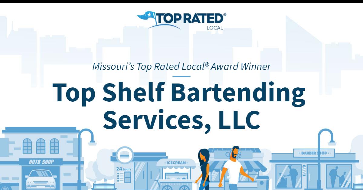 Missouri's Top Rated Local® Award Winner: Top Shelf Bartending Services, LLC