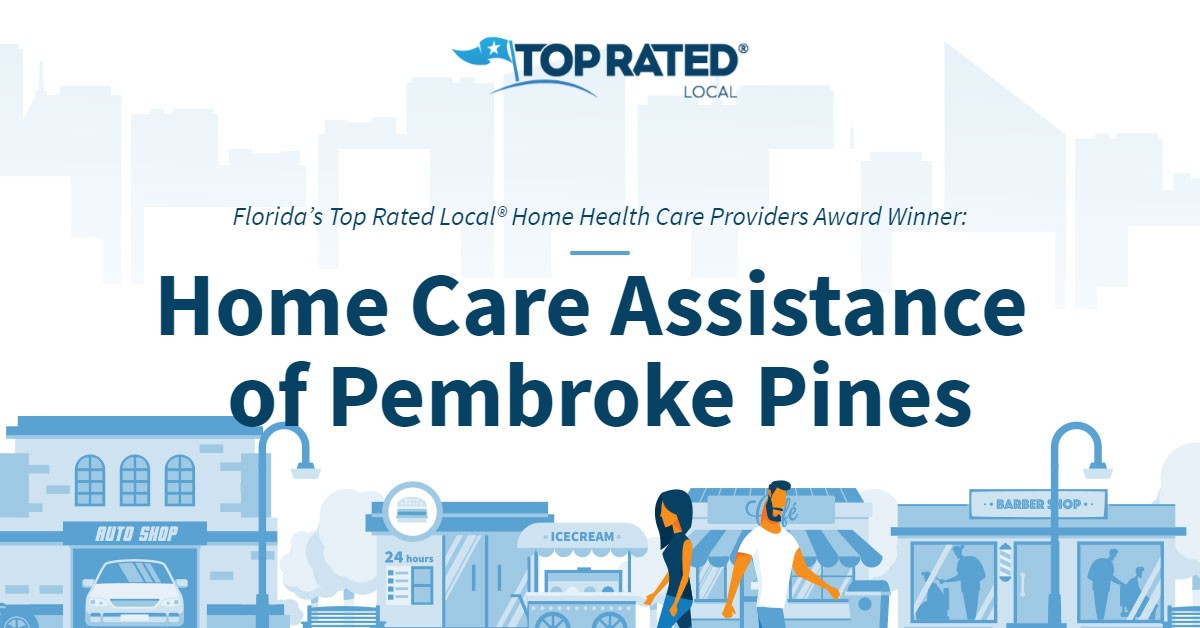 Florida's Top Rated Local® Home Health Care Providers Award Winner: Home Care Assistance of Pembroke Pines