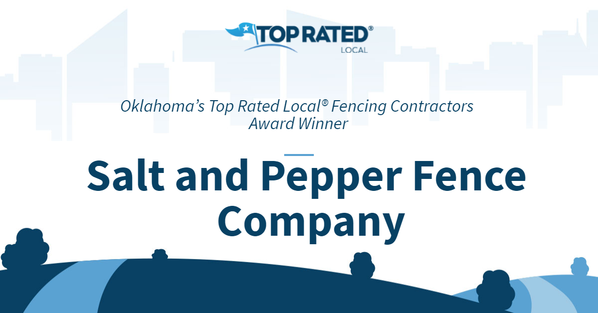 Oklahoma's Top Rated Local® Fencing Contractors Award Winner: Salt and Pepper Fence Company