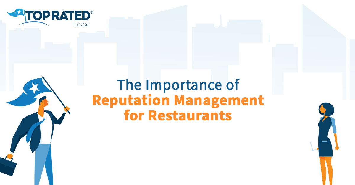 The Importance of Reputation Management for Restaurants
