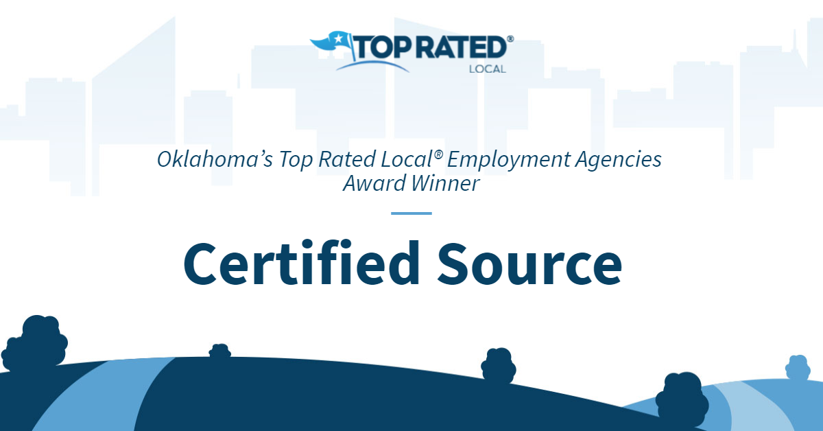 Oklahoma's Top Rated Local® Employment Agencies Award Winner: Certified Source