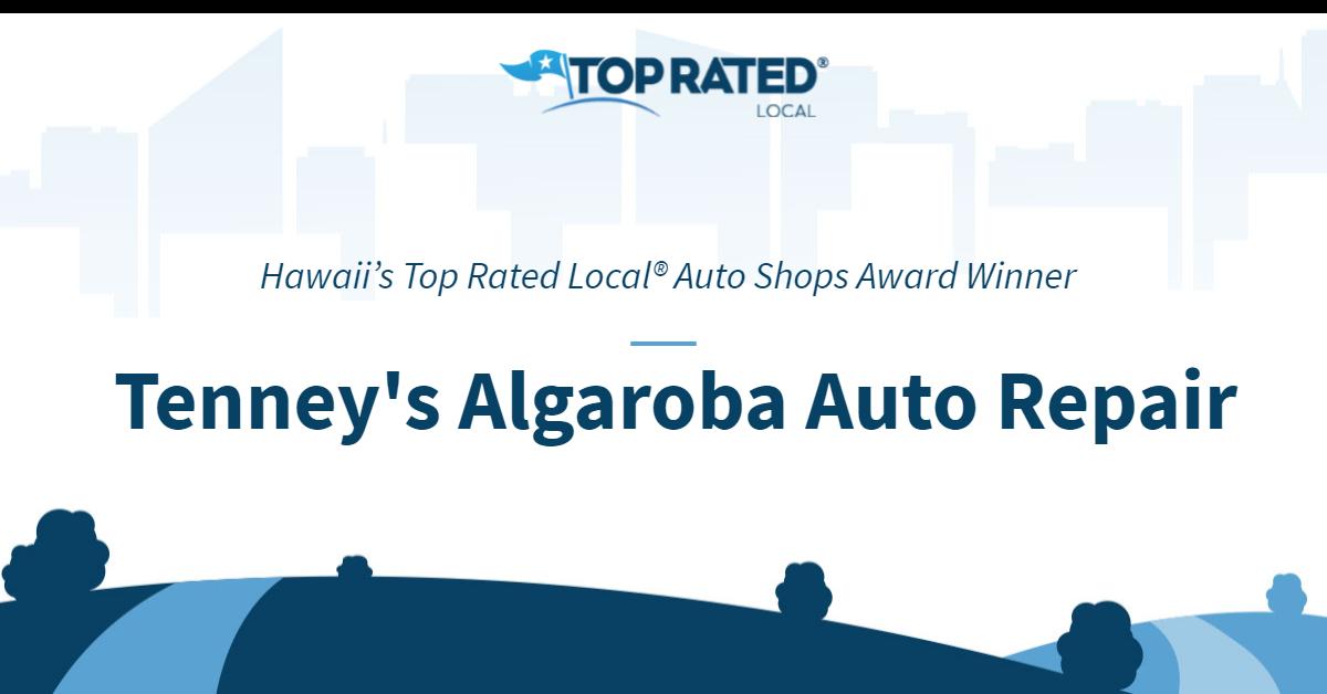 Hawaii's Top Rated Local® Auto Shops Award Winner: Tenney's Algaroba Auto Repair