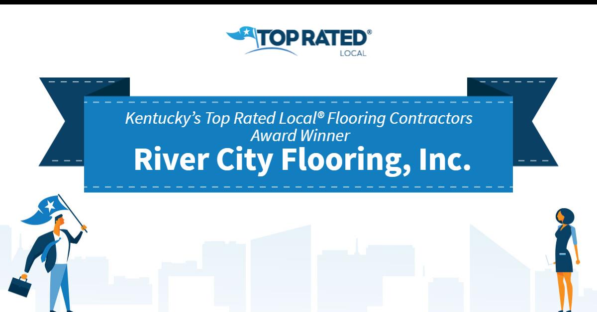 Kentucky's Top Rated Local® Flooring Contractors Award Winner: River City Flooring, Inc.