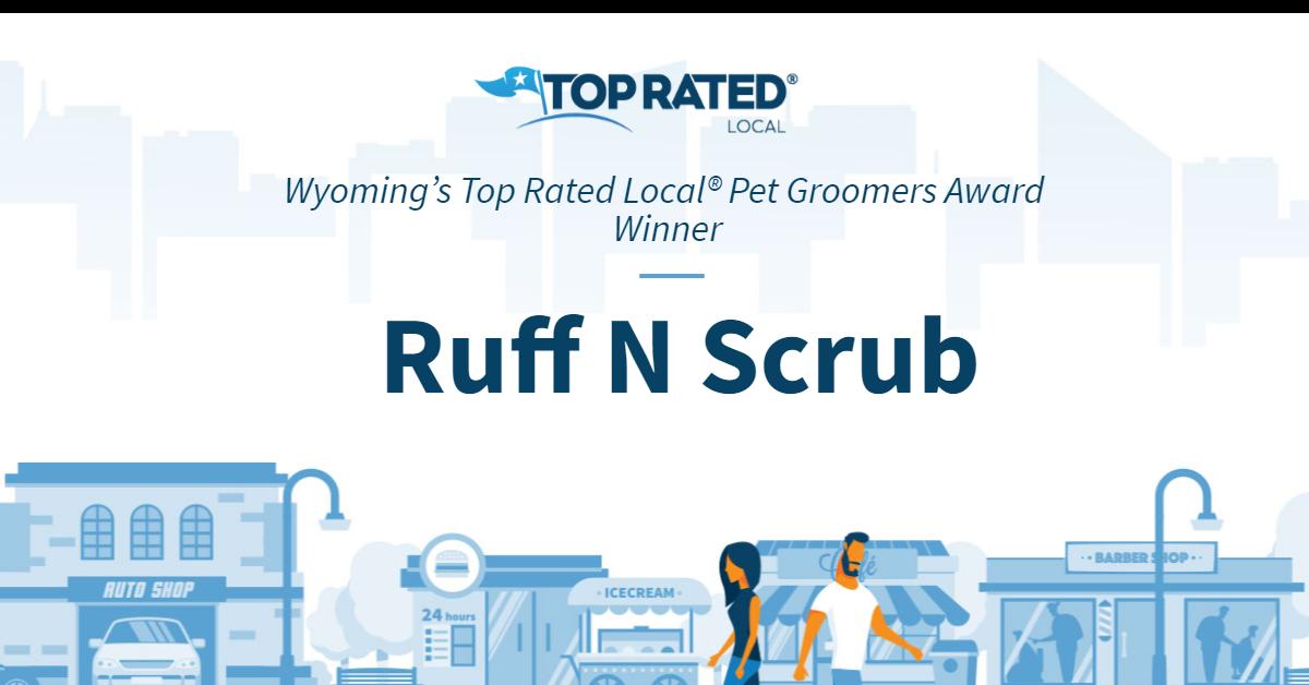 Wyoming's Top Rated Local® Pet Groomers Award Winner: Ruff N Scrub
