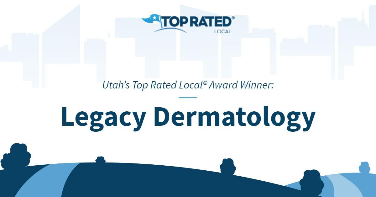 Utah's Top Rated Local® Award Winner: Legacy Dermatology