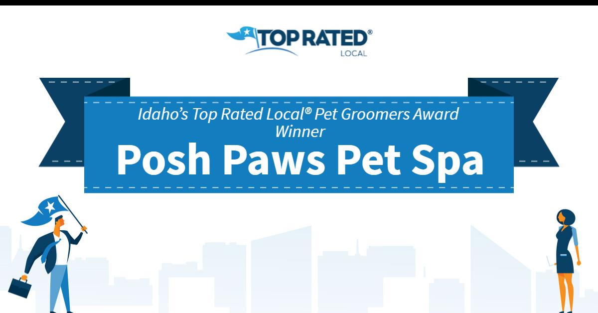 Idaho's Top Rated Local® Pet Groomers Award Winner: Posh Paws Pet Spa
