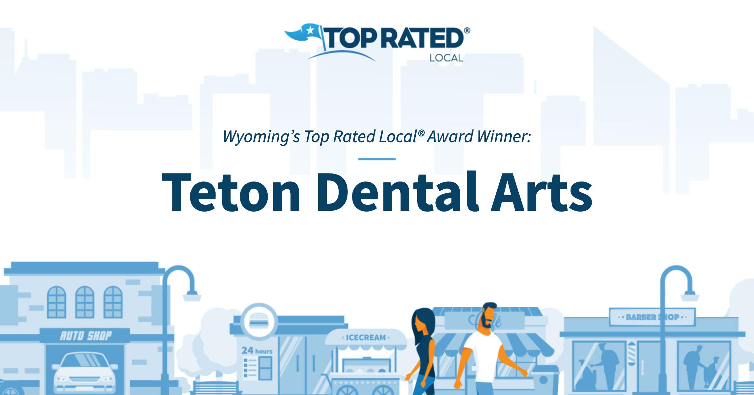 Wyoming's Top Rated Local® Award Winner: Teton Dental Arts