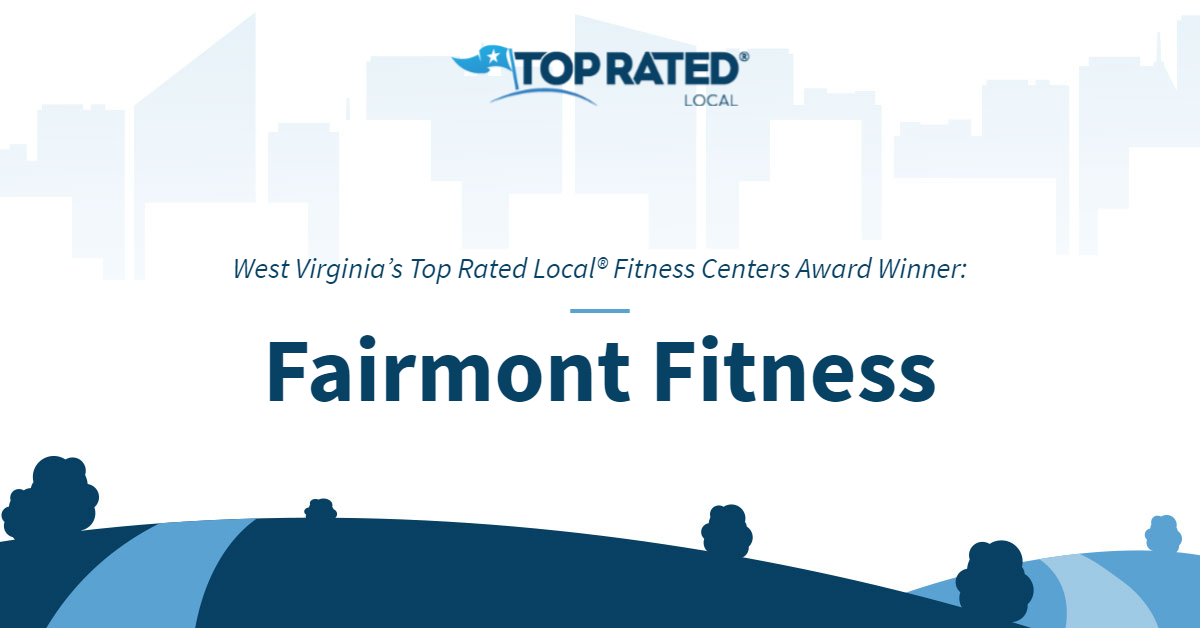 West Virginia's Top Rated Local® Fitness Centers Award Winner: Fairmont Fitness