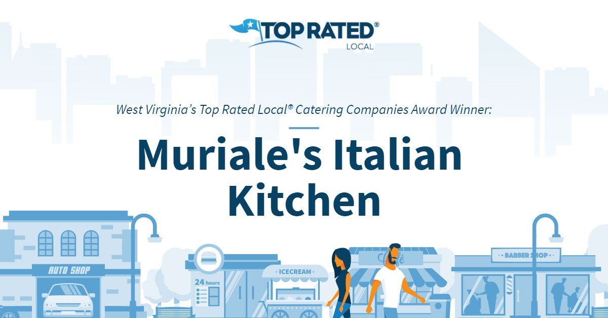 West Virginia's Top Rated Local® Catering Companies Award Winner: Muriale's Italian Kitchen