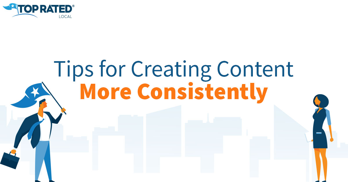 Tips for Creating Content More Consistently
