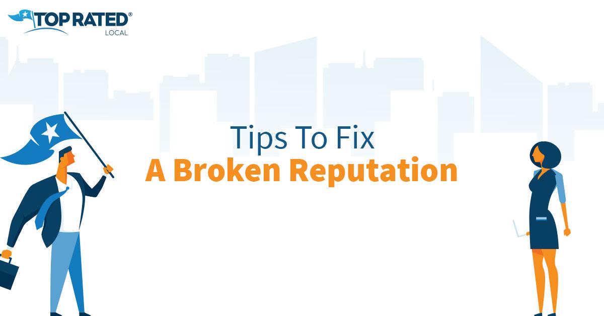 Tips To Fix A Broken Reputation