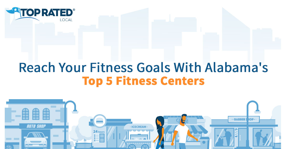 Reach Your Fitness Goals With Alabama's Top 5 Fitness Centers