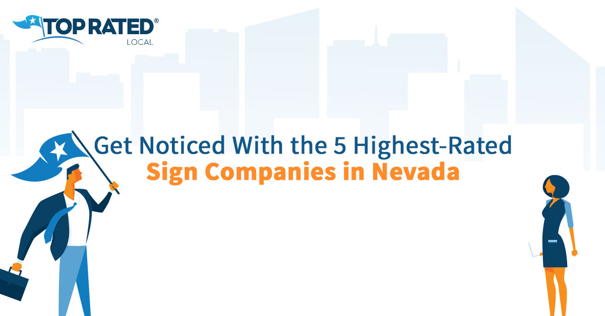 Get Noticed With the 5 Highest-Rated Sign Companies in Nevada