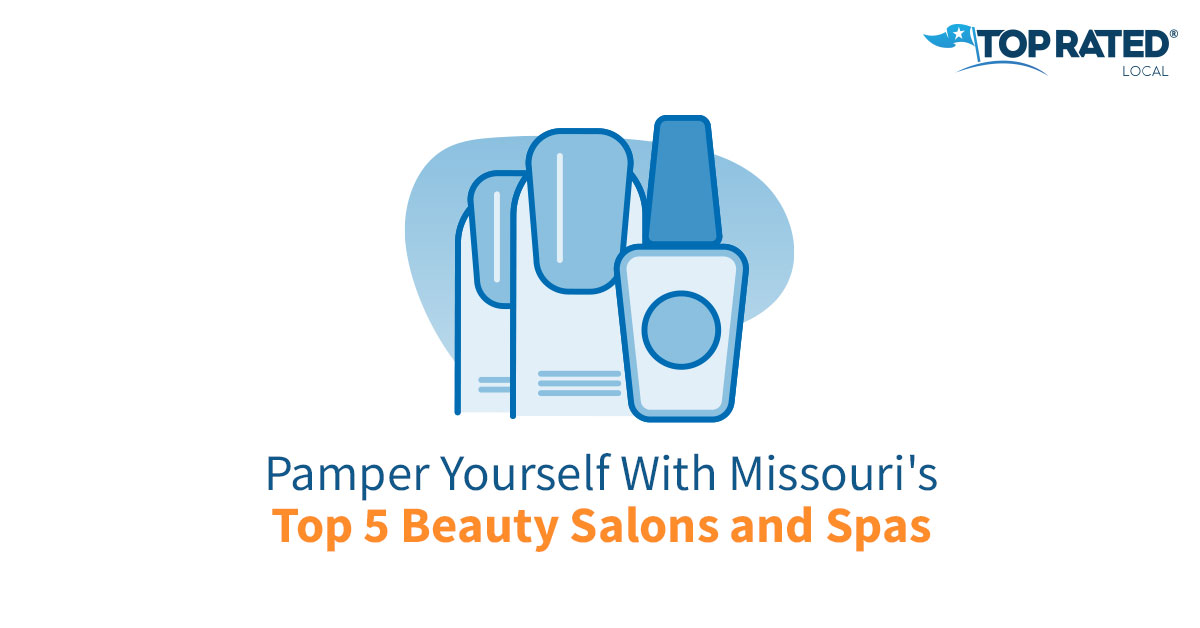Pamper Yourself With Missouri's Top 5 Beauty Salons and Spas