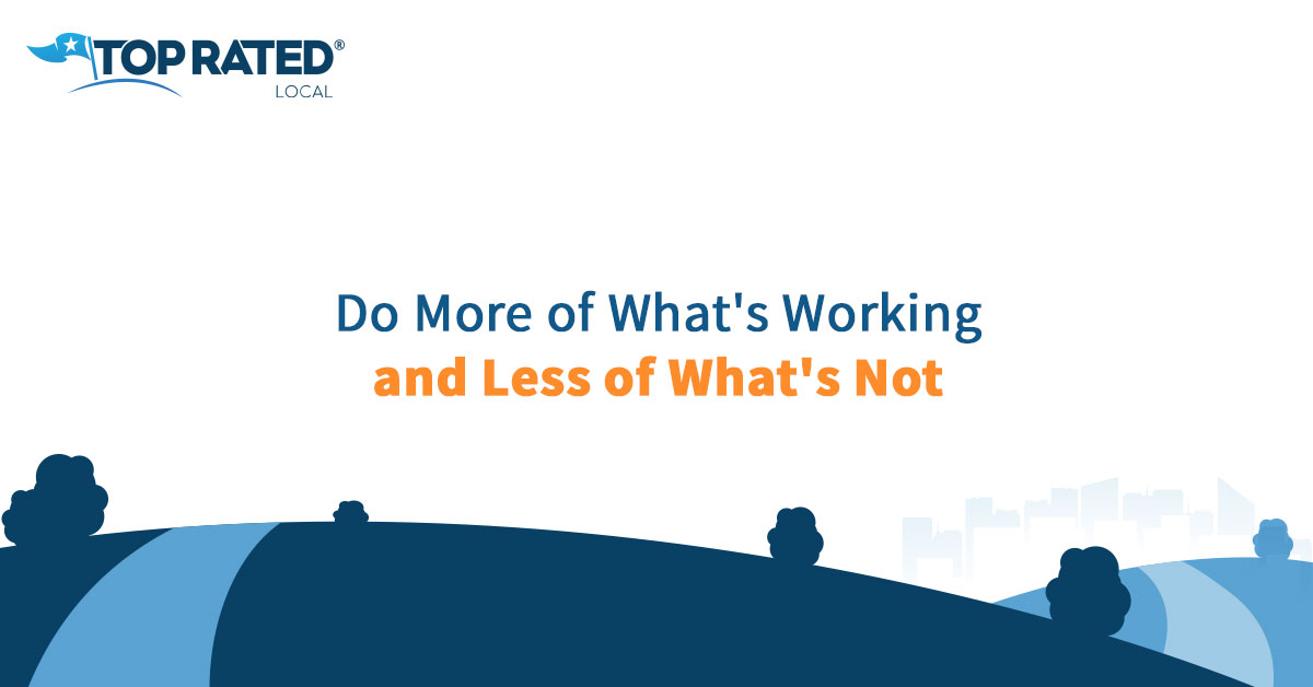 Do More of What's Working and Less of What's Not