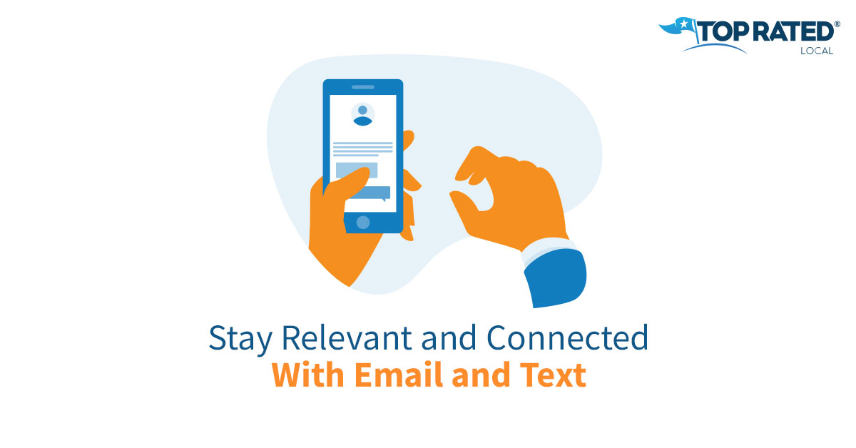 Stay Relevant and Connected With Email and Text