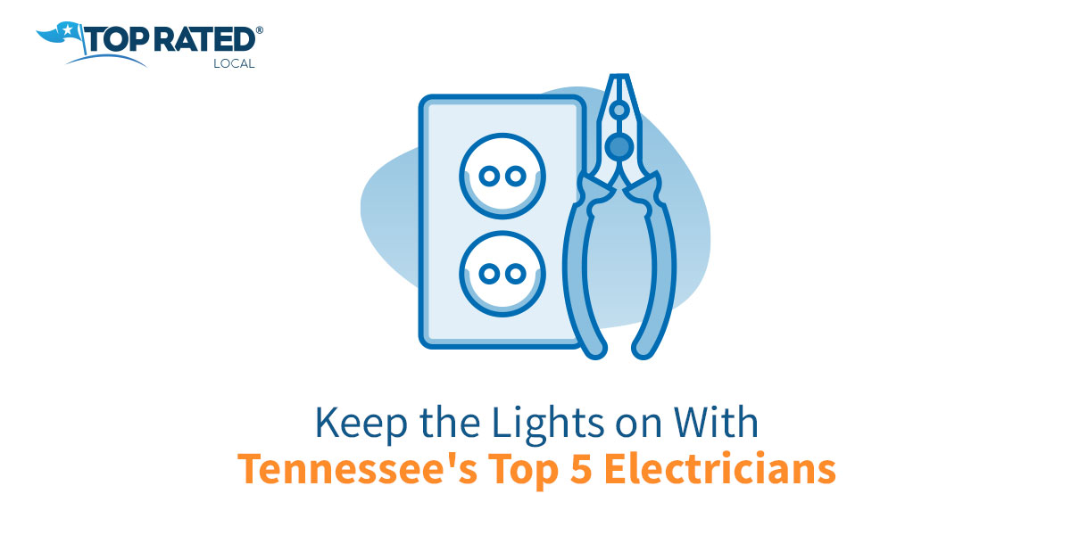 Keep the Lights on With Tennessee's Top 5 Electricians