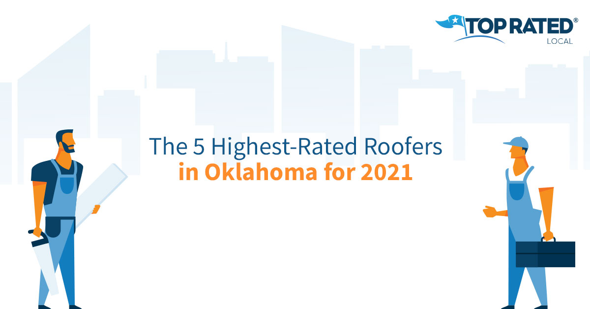 The 5 Highest-Rated Roofers in Oklahoma for 2021