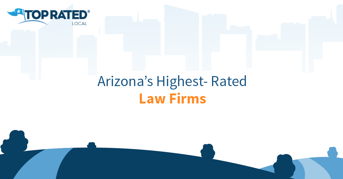 Arizona's Highest-Rated Law Firms