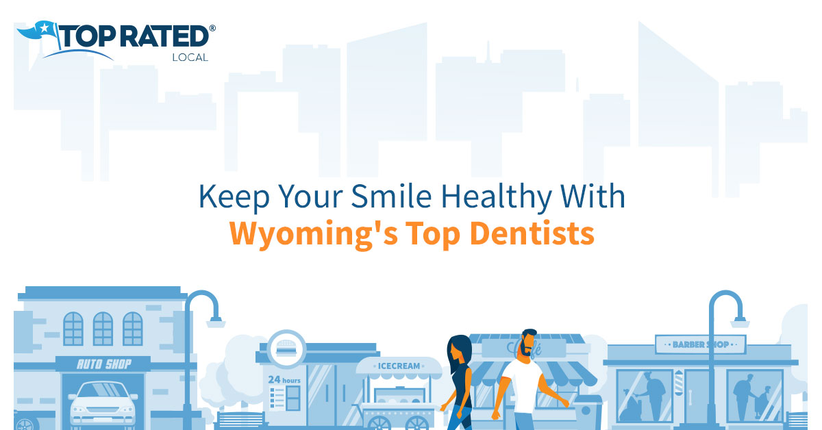 Keep Your Smile Healthy With Wyoming's Top Dentists