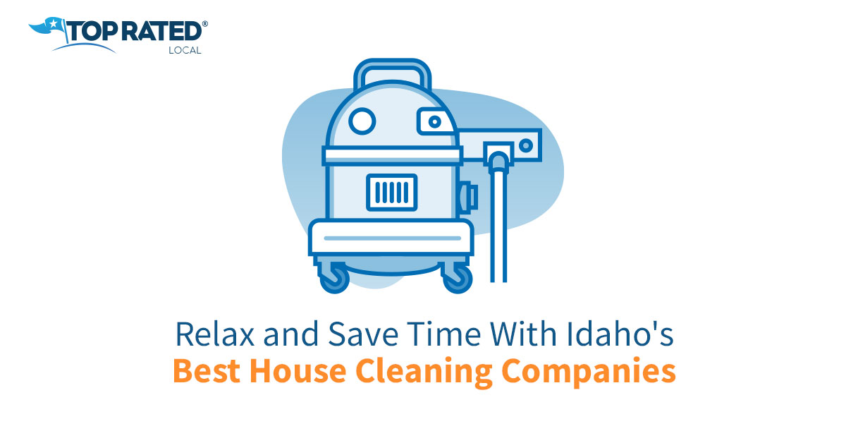 Relax and Save Time With Idaho's Best House Cleaning Companies